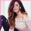 "Merche - ""Te lo mereces"" Remix"