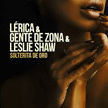 """Lérica, Gente de Zona, Leslie Shaw - """"Solterita de Oro"""""""