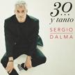 """Sergio Dalma - """"30 y Tanto..."""""""