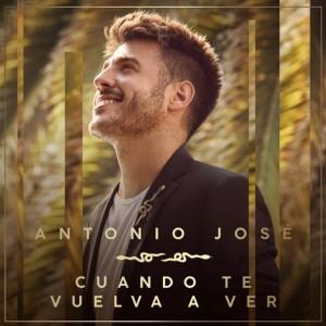 """Antonio José - """"Cuando te vuelva a ver"""""""
