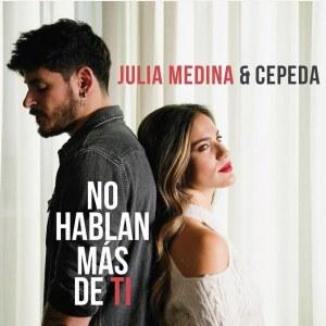 """Julián Medina & Cepeda - """"No hablan más de tí"""""""